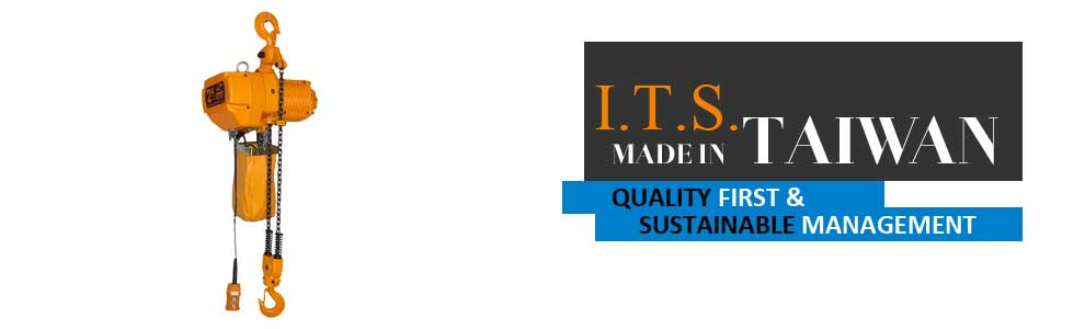 Taiwan I.T.S. is the ISO licensed chain hoist manufacturer